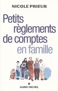 Nicole Prieur - Petits règlements de comptes en famille.
