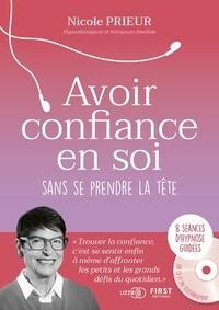 Nicole Prieur - Retrouver sa confiance en soi sans se prendre la tête. 1 CD audio