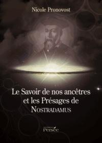 Nicole Pronovost - Le Savoir de nos ancêtres et les Présages de Nostradamus.