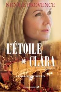 Nicole Provence - La saga Chèvrefeuilles  : L'étoile de Clara.