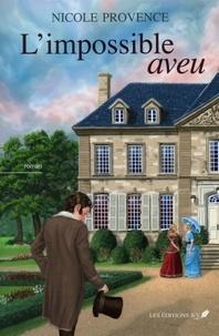 Nicole Provence - L'impossible aveu.