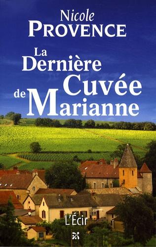 Nicole Provence - La Dernière Cuvée de Marianne.