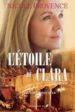 Nicole Provence - La saga Chèvrefeuilles  : La saga Chèvrefeuilles T.2 - L'étoile de Clara.