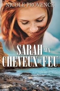 Nicole Provence - La saga Chèvrefeuilles  : La saga Chèvrefeuilles T.3 - Sarah aux cheveux de feu.