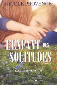 Nicole Provence - La saga Chèvrefeuilles Tome 1 : L'enfant des solitudes.