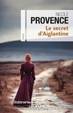 Nicole Provence - Le Secret d'Aiglantine.