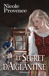Nicole Provence et Maxime Bigras - Le Secret d'Aiglantine.