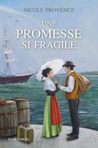 Nicole Provence - Une promesse si fragile.