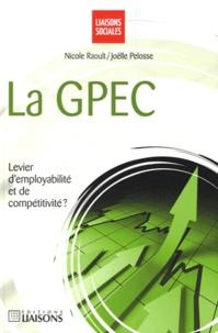 Nicole Raoult et Joëlle Pelosse - La GPEC - Levier d'employabilité et de compétitivité ?.