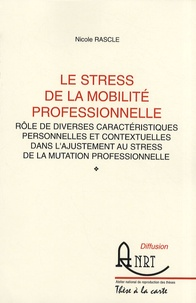 Alixetmika.fr Le stress de la mobilité professionnelle - Rôle de diverses caractéristiques personnelles et contextuelles dans l'ajustement au stress de la mutation professionnelle Image