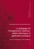 Nicole Rege Colet et Denis Berthiaume - La pédagogie de l'enseignement supérieur : repères théoriques et applications pratiques - Tome 2, Se développer au titre d'enseignant.
