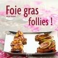 Nicole Renaud - Foie gras follies !.