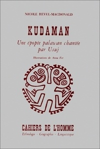 Nicole Revel-Macdonald - Kudaman - Une épopée palawan chantée par Usuj.