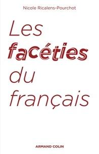Nicole Ricalens-Pourchot - Les facéties du français.