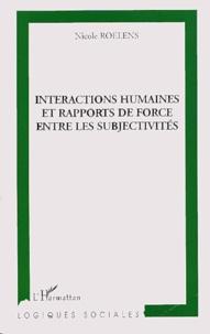 Nicole Roelens - Interactions humaines et rapports de force entre les subjectivités.