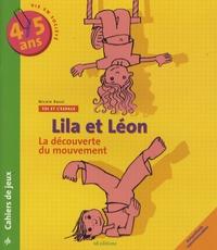 Nicole Rossi - Lila et Léon 4/5 ans - La famille, La découverte du mouvement, Les objets.