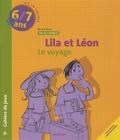 Nicole Rossi - Lila et Léon 6/7 ans - Les amis, Le voyage, Le tri.
