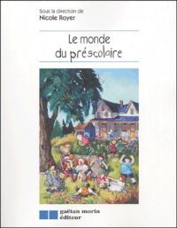 Nicole Royer - Le monde du préscolaire.
