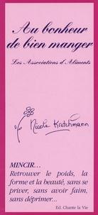 Nicole Sarah Kretchmann - Au bonheur de bien manger - Les Associations d'Aliments.