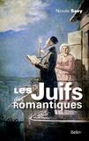 Nicole Savy - Les Juifs des romantiques - Le discours de la littérature sur les Juifs de Chateaubriand à Hugo.