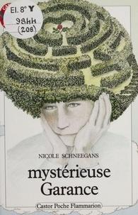 Nicole Schneegans - Mystérieuse Garance.
