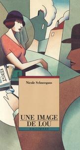 Nicole Schneegans - Un image de Lou.