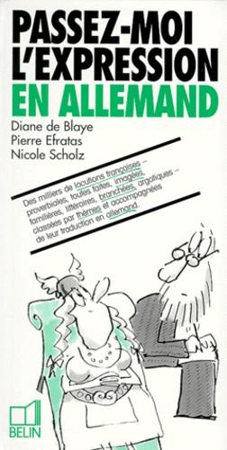 Nicole Scholz et Diane de Blaye - Passez-moi l'expression en allemand.