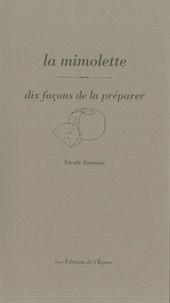 Nicole Seeman - La mimolette - Dix façons de la préparer.
