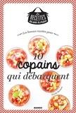 Nicole Seeman et Julie Mechali - Les bonnes recettes pour 10 copains qui débarquent.