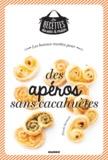 Nicole Seeman et Julie Mechali - Les bonnes recettes pour des apéros sans cacahuètes.