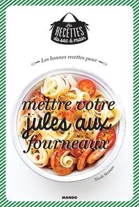 Nicole Seeman et Julie Mechali - Les bonnes recettes pour mettre votre jules aux fourneaux.