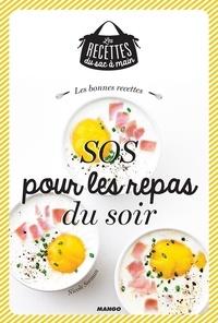 Nicole Seeman et Julie Mechali - Les bonnes recettes SOS pour les repas du soir.