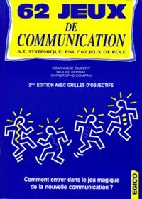 Nicole Serrat et Dominique Gilbert - 62 jeux de communication.