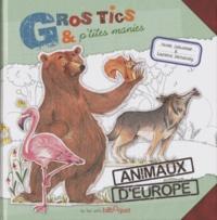 Nicole Snitselaar et Laurence Dechassey - Gros tics et petites manies - Animaux d'Europe.