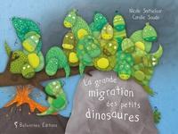 Nicole Snitselaar et Coralie Saudo - La grande migration des petits dinosaures.