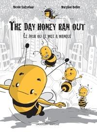 Nicole Snitselaar et Maryline Bellec - Le jour où le miel a manqué.