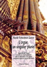 Nicole Symonnot Gueye - L'orgue, un singulier pluriel - Approche de l'orgue à travers ses représentations dans la littérature et le cinéma européens depuis le fin du XIXe siècle.