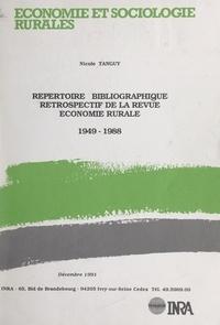 """Nicole Tanguy et François Clerc - Répertoire bibliographique rétrospectif de la revue """"Économie rurale"""", 1949-1988."""