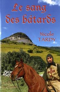 Nicole Tardy - Le sang des bâtards.
