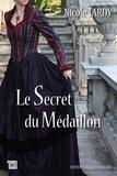 Nicole Tardy - Le secret du médaillon.