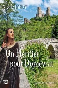 Nicole Tardy - Un héritier pour Domeyrat.