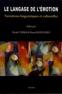 Nicole Tersis et Pascal Boyeldieu - Le langage de l'émotion : variations linguistiques et culturelles.