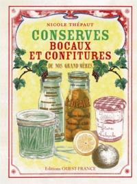 Nicole Thépaut - Conserves, bocaux et confitures de nos grand-mères.