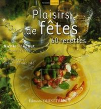 Nicole Thépaut - Plaisirs de fêtes - 60 Recettes.