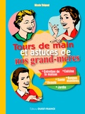 Nicole Thépaut - Tours de mains et astuces de grand-mères.