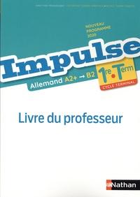 Nicole Thiery-Chastel et Catherine Torres-Spartalis - Allemand Impulse 1re Tle A2+ B2 - Livre du professeur.
