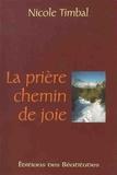 Nicole Timbal - La prière - Chemin de la joie.
