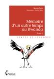 Nicole Toch - Mémoire d'un autre temps au Rwanda Tome 1 : .