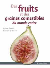 Des fruits et des graines comestibles du monde entier - Nicole Tonelli | Showmesound.org