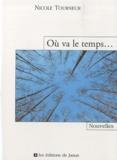 Nicole Tourneur - Où va le temps....
